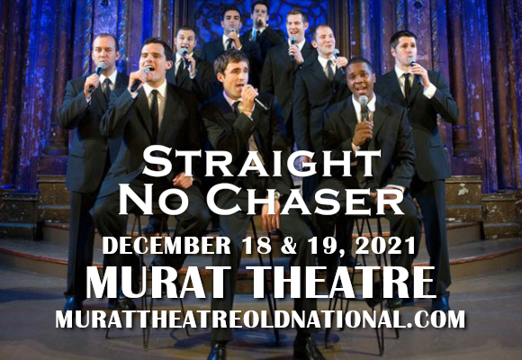 Straight No Chaser at Murat Theatre