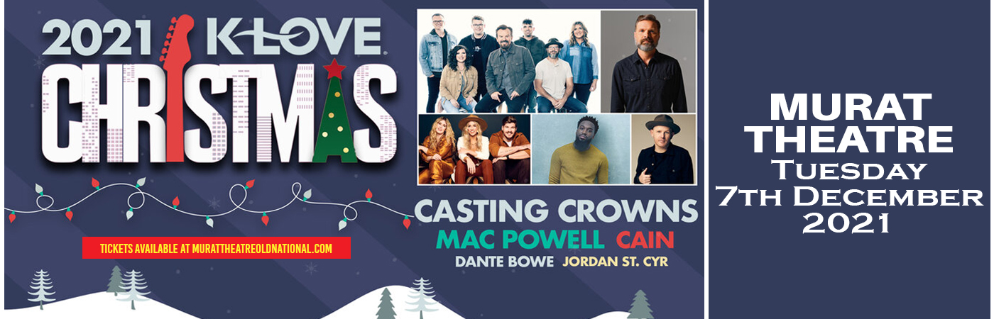 K-Love Christmas Tour: Casting Crowns, Mac Powell, CAIN, Dante Bowe & Jordan St. Cyr at Murat Theatre