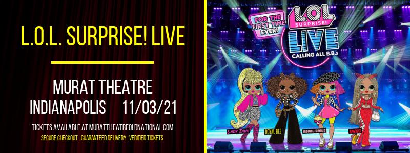L.O.L. Surprise! Live at Murat Theatre